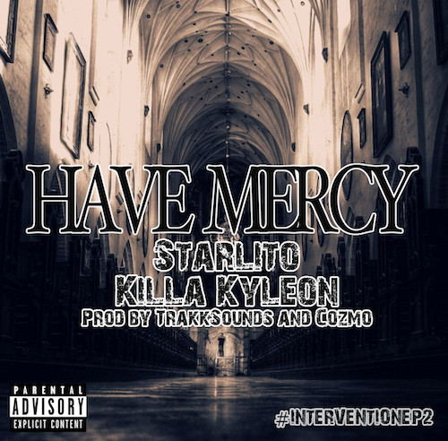 PH5WEdN Starlito & Killa Kyleon – Have Mercy