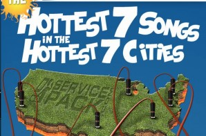 DJServicePack.com Presents: The Hottest 7 Songs in the Hottest 7 Cities