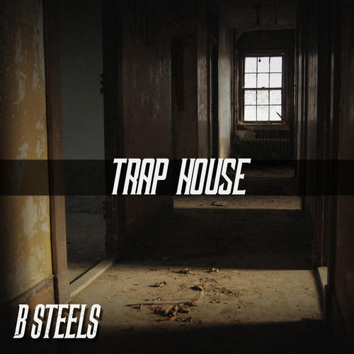Trap House- B. Steels