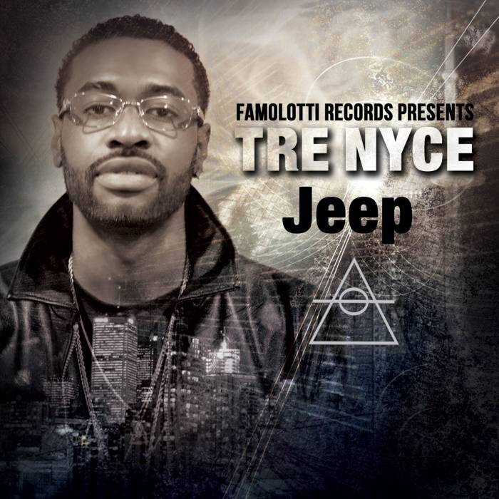 TreFinal 1 Tre Nyce   Jeep (Produced by Trizzlam)