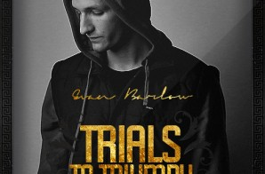 Evan Barlow – Trials To Triumph (Mixtape)
