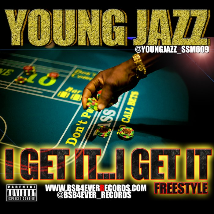YOUNGJAZZIGETITIGETIT-1 Young Jazz - I Get It I Get It Freestyle