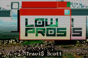 Low Pros – 100 Bottles Ft. Travis Scott