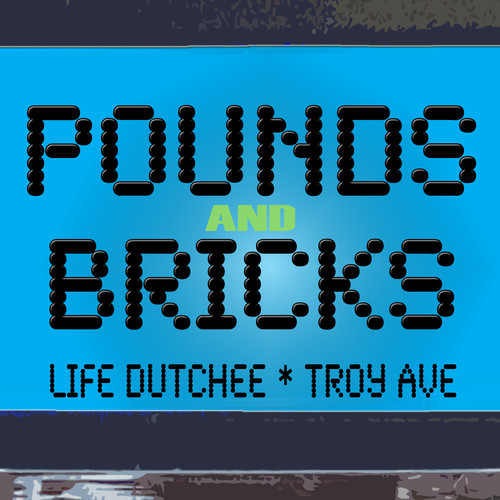 artworks 000069199359 mknmdf t500x500 Life Dutchee   Pounds And Bricks ft. Troy Ave