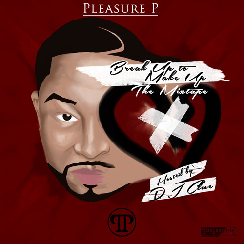 artworks 000070866791 lvgh2d t500x500 Pleasure P – Break Up To Make Up (Mixtape)