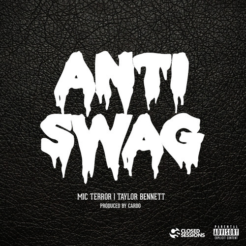 artworks-000070886047-gxh7ne-t500x500 Mic Terror – Anti-Swag ft. Taylor Bennett (Produced by Cardo)