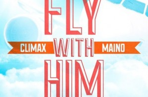 ClimaX – Fly With Him Ft. Maino (Prod. By Joe Josh Beats)