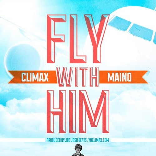 artworks-000071154086-v1lbai-t500x500 ClimaX - Fly With Him Ft. Maino (Prod. By Joe Josh Beats)