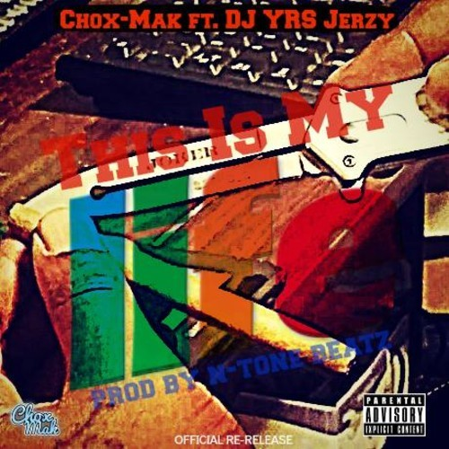artworks 000071265554 ohub1r t500x500 Chox Mak Ft. DJ YRS Jerzy   This Is My Life (Prod. By N Tone Beatz)