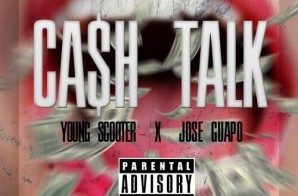 Jose Guapo x Young Scooter – Cash Talk