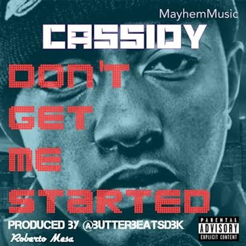 gZN5Ua0 Cassidy – Don't Get Me Started