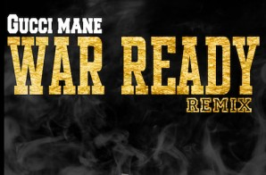 Gucci Mane – War Ready (Remix)
