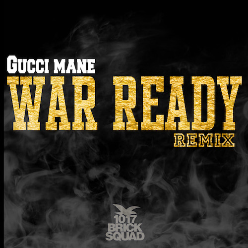 guccimanewarreadyremix Gucci Mane - War Ready (Remix)