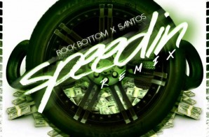 Rock Bottom – Speedin Ft. Santos