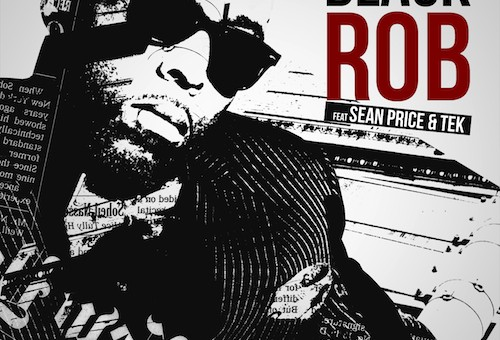 Black Rob – You Need That Real Shit ft. Sean Price & Tek