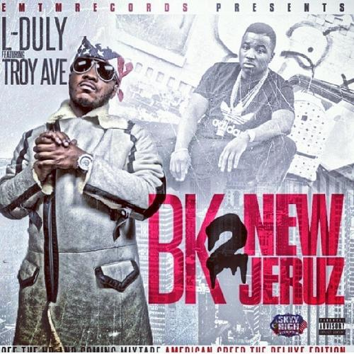 ldulytroyavecoverart L Duly   BK 2 New Jeruz Ft. Troy Ave