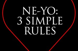 Ne-Yo – 3 Simple Rules EP (Mixtape)