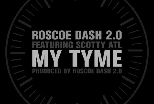 Roscoe Dash – My Tyme ft. Scotty