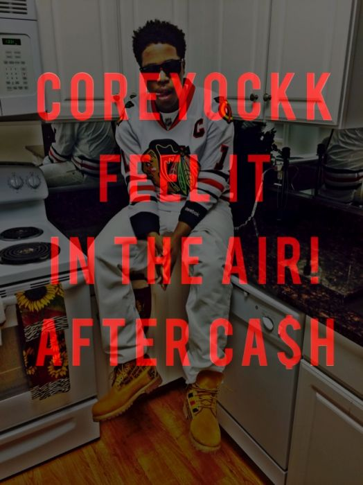 photo Coreyockk - Feel It In The Air Freestyle