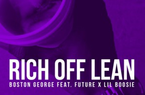 Boston George x Future x Lil Boosie – Rich Off Lean