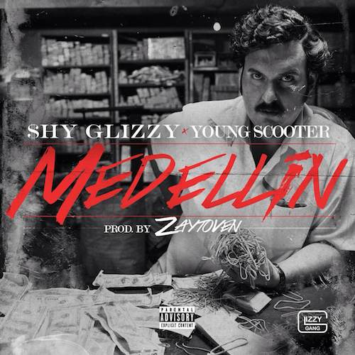 shy-glizzy-medellin-ft-young-scooter-prod-by-zaytoven-HHS1987-2014 Shy Glizzy – Medellin Ft Young Scooter (Prod by Zaytoven)