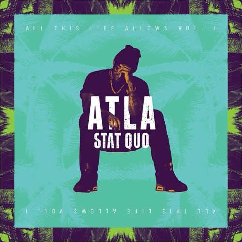 stat quo atla 500x500 Stat Quo – The Way It Be ft. Scarface