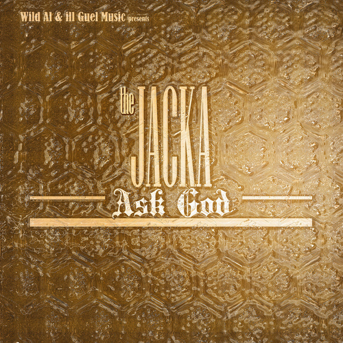 theJackaAskGodCover1 The Jacka   Ask God (Prod. By Don Juan C)