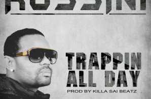 Rossini – Trappin All Day