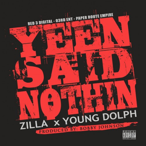 zilla-x-young-dolph-yeen-said-nothin.jpg