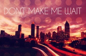 Letoya Luckett – Don't Make Me Wait