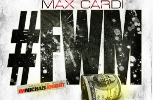 Max CarDi – FWM (Produced By Im Michael Knight)
