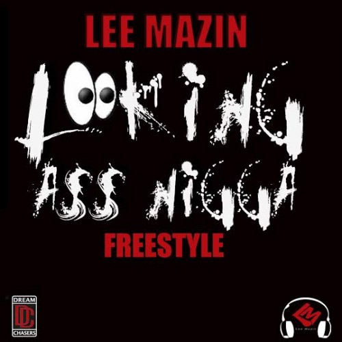 lee-mazin-lookin-ass-niggas-freestyle.jpg
