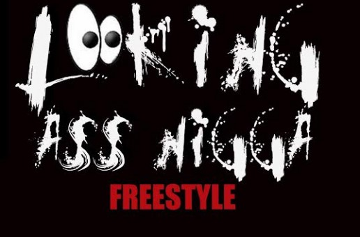 Lee Mazin – Lookin Ass Niggas (Freestyle)