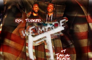 Ron Tucker – We Made It Freestyle Ft Tana Black
