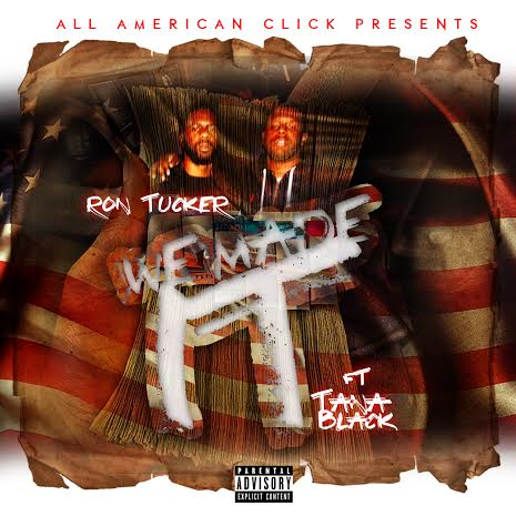 unnamed24 Ron Tucker - We Made It Freestyle Ft Tana Black