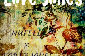 Nufeel x Topaz Jones – Love Jones