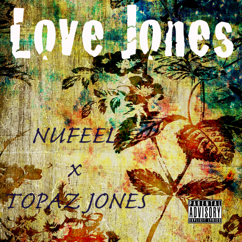nufeel-x-topaz-jones-love-jones.jpg