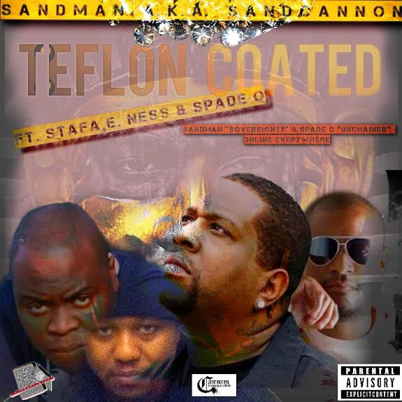 unnamed6 Sandman   Teflon Coated Ft. Stafa, E. Ness & Spade O