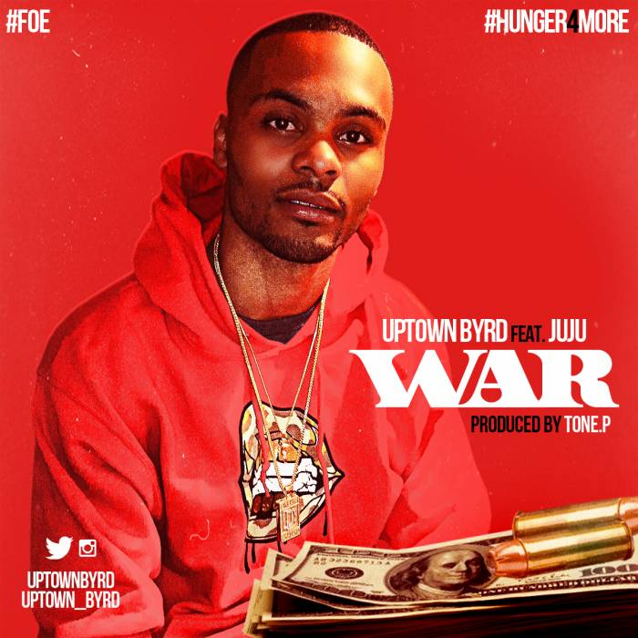 war Uptown Byrd - War Ft. JuJu (Prod by Tone P)