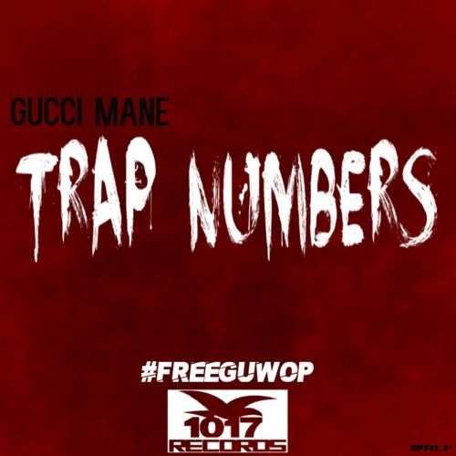 500_1393819412_gucci_mane_trap_numbers_83 Gucci Mane - Trap Numbers