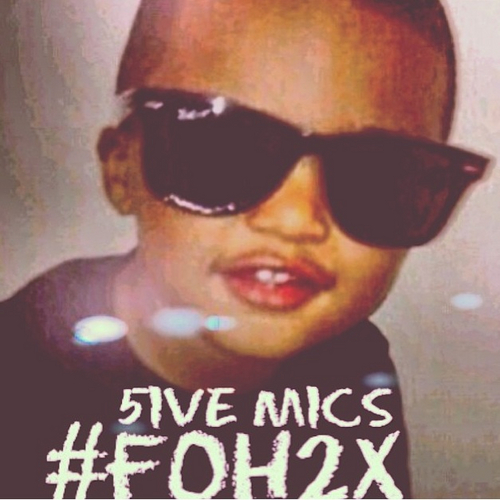 5ive Mics foh2x front large 5ive Mics   #FOH2X (Mixtape)