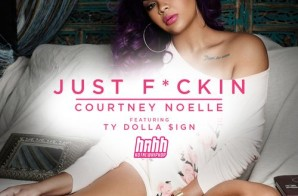 Courtney Noelle – Just Fuckin Ft. Ty Dolla $ign