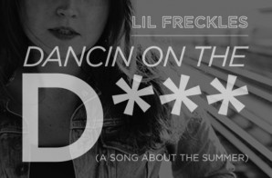 Lil Freckles – Dancin on the D