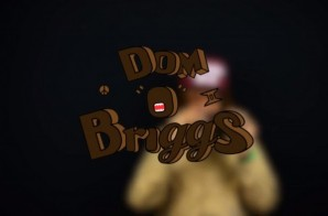 Dom O Briggs – Nah, Chill ft. Racks Hogan (Video)