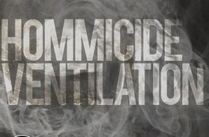 Hommicide – Ventilation (Freestyle)