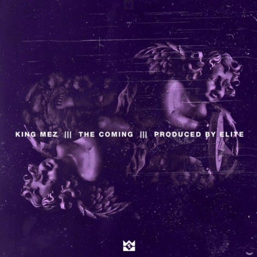King Mez   The Coming (Prod. By Elite)