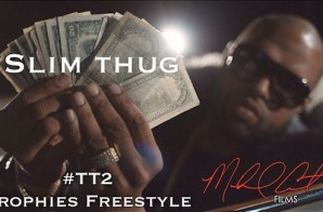 Slim Thug – Trophies (Freestyle)