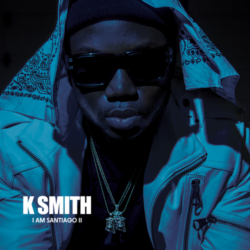 K_Smith_I_Am_Santiago_2-front-large K. Smith - I Am Santiago 2 (Mixtape)