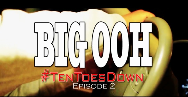 OOH2 Big Ooh! - #TenToesDown Vlog Episode 2 (Video) (Dir. by DJ Doe Boy)