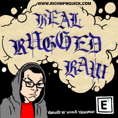 Real-Rugged-Raw-ARTWORK Rich Quick - Real Rugged Raw (Prod by Divine Drummah)